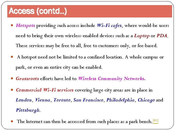 Access (contd. . ) Hotspots providing such access include Wi-Fi cafes, where would-be users