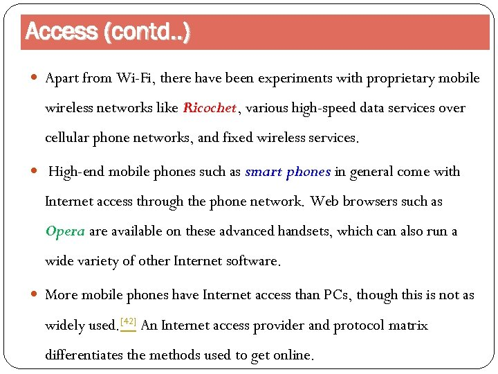 Access (contd. . ) Apart from Wi-Fi, there have been experiments with proprietary mobile