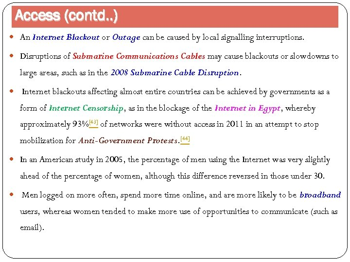 Access (contd. . ) An Internet Blackout or Outage can be caused by local