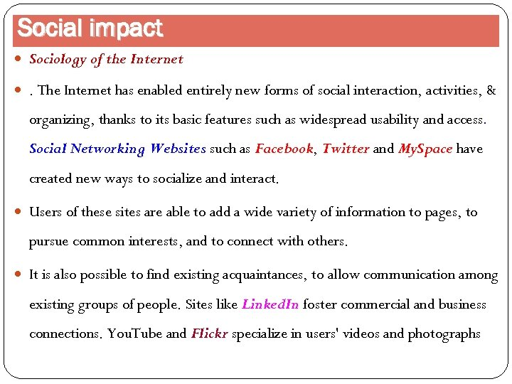 Social impact Sociology of the Internet . The Internet has enabled entirely new forms