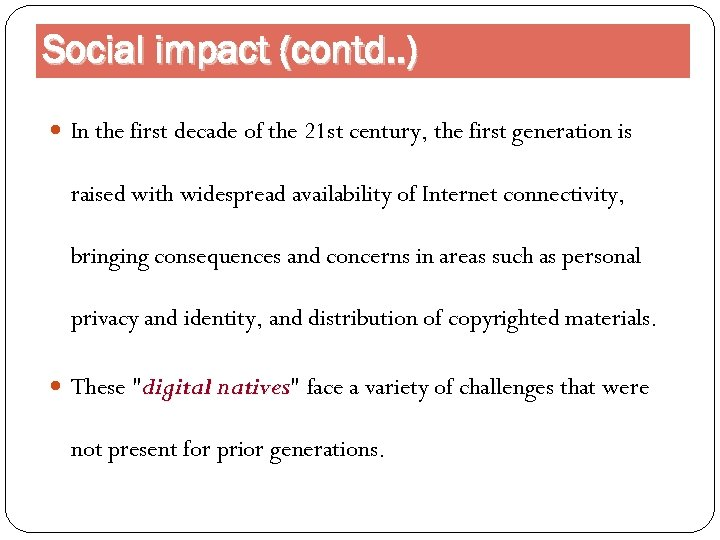 Social impact (contd. . ) In the first decade of the 21 st century,