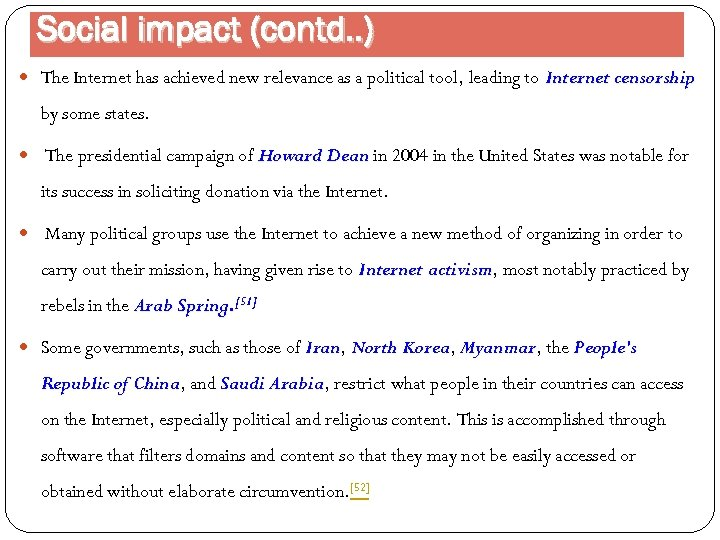 Social impact (contd. . ) The Internet has achieved new relevance as a political