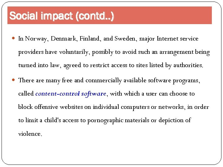 Social impact (contd. . ) In Norway, Denmark, Finland, and Sweden, major Internet service