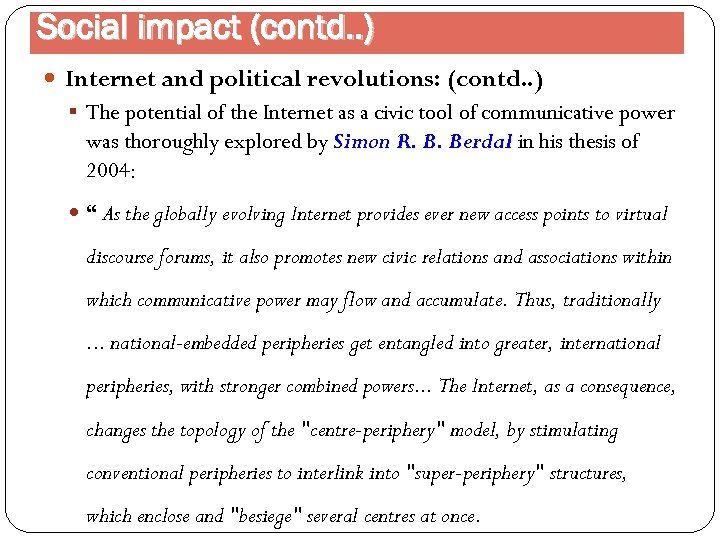 Social impact (contd. . ) Internet and political revolutions: (contd. . ) § The