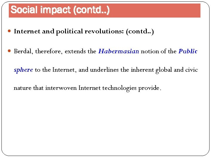Social impact (contd. . ) Internet and political revolutions: (contd. . ) Berdal, therefore,
