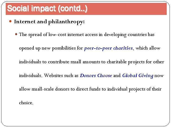 Social impact (contd. . ) Internet and philanthropy: The spread of low-cost internet access