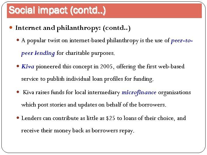 Social impact (contd. . ) Internet and philanthropy: (contd. . ) A popular twist