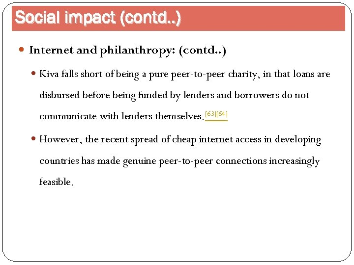 Social impact (contd. . ) Internet and philanthropy: (contd. . ) Kiva falls short