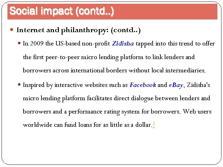Social impact (contd. . ) Internet and philanthropy: (contd. . ) In 2009 the