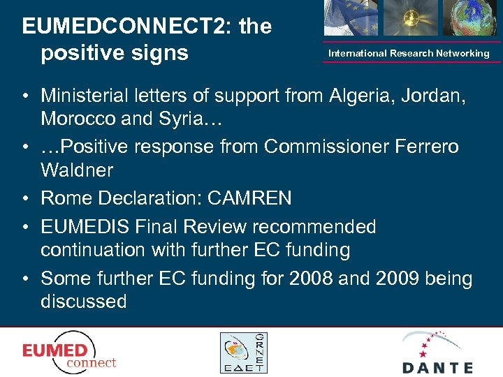 EUMEDCONNECT 2: the positive signs International Research Networking • Ministerial letters of support from