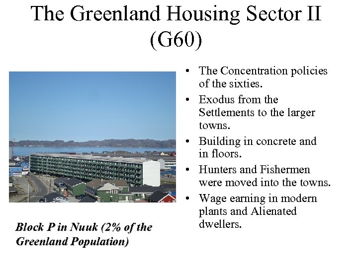 The Greenland Housing Sector II (G 60) Block P in Nuuk (2% of the