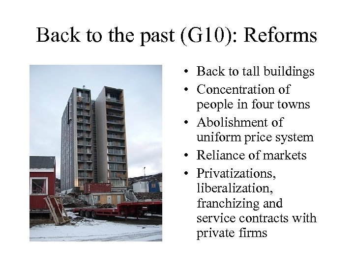 Back to the past (G 10): Reforms • Back to tall buildings • Concentration
