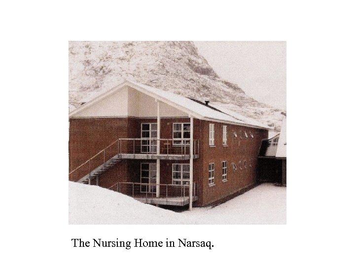 The Nursing Home in Narsaq.