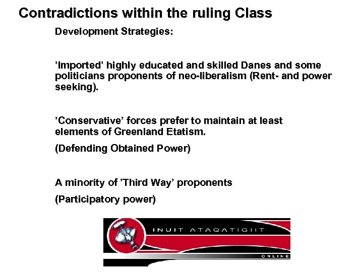 Contradictions within the ruling Class Development Strategies: 'Imported' highly educated and skilled Danes and