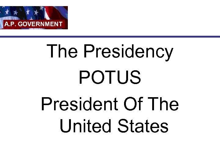The Presidency POTUS President Of The United States