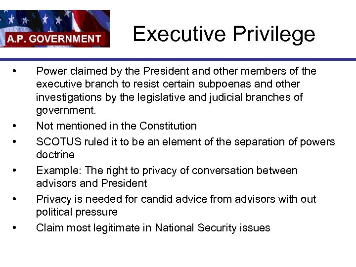 Executive Privilege • • • Power claimed by the President and other members of