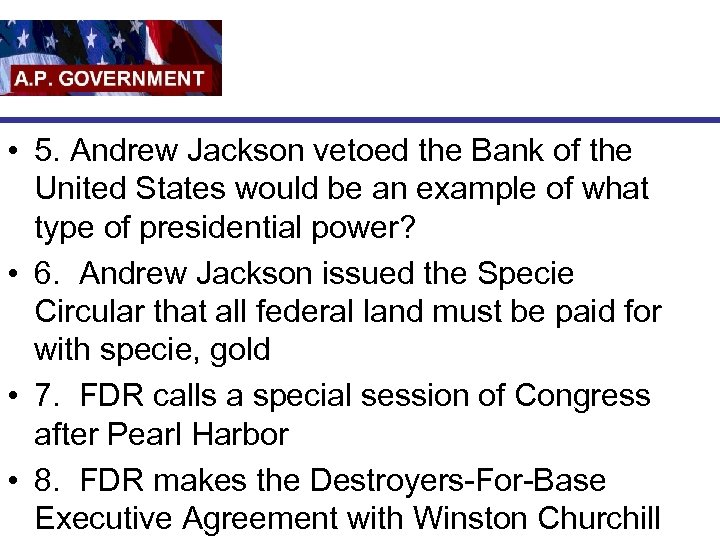 • 5. Andrew Jackson vetoed the Bank of the United States would be