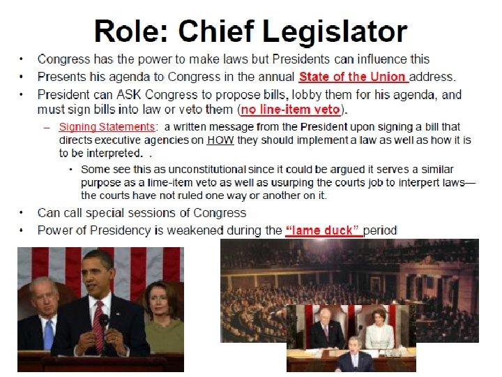 • • Role: Chief Legislator • Congress has the power to make laws