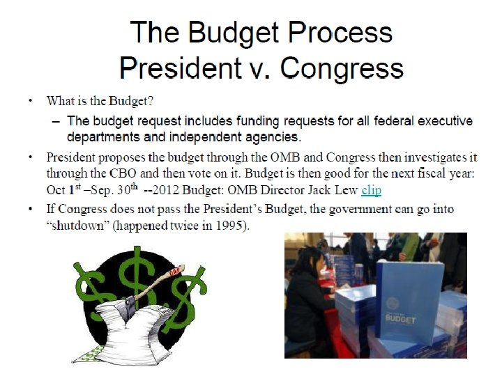 The Budget Process President v. Congress • • What is the Budget? • –The