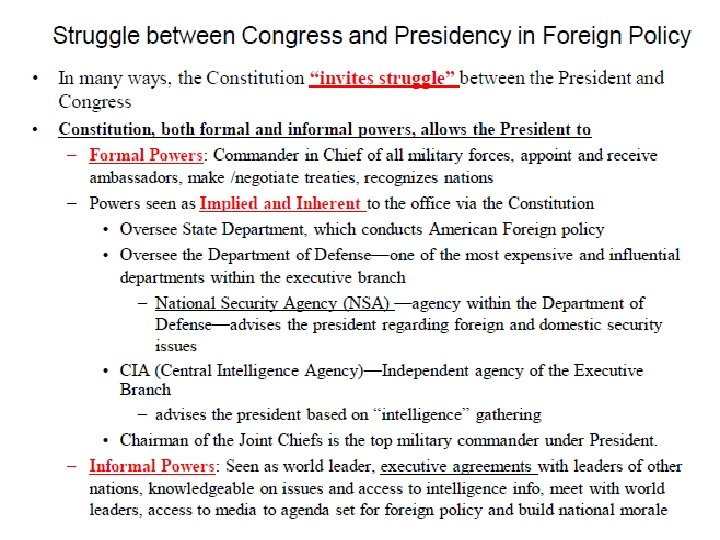 • • • Struggle between Congress and Presidency in Foreign Policy • In