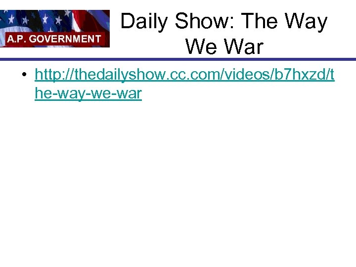 Daily Show: The Way We War • http: //thedailyshow. cc. com/videos/b 7 hxzd/t he-way-we-war