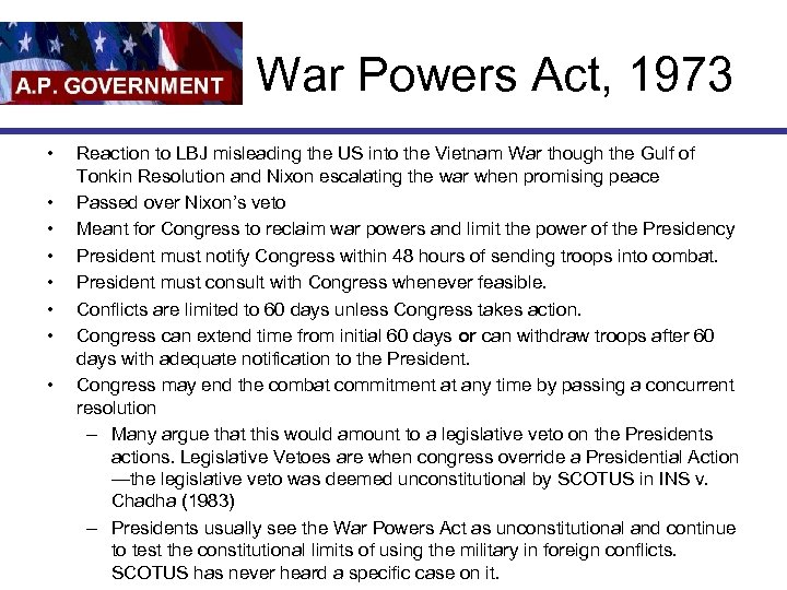War Powers Act, 1973 • • Reaction to LBJ misleading the US into the
