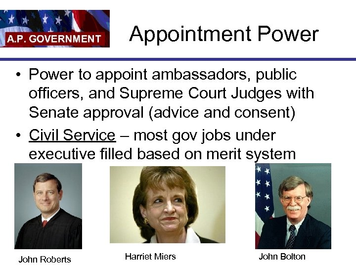Appointment Power • Power to appoint ambassadors, public officers, and Supreme Court Judges with