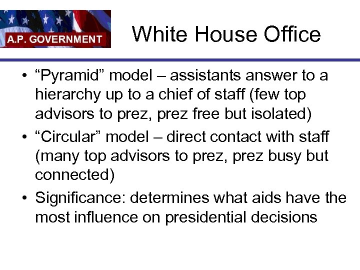 """White House Office • """"Pyramid"""" model – assistants answer to a hierarchy up to"""