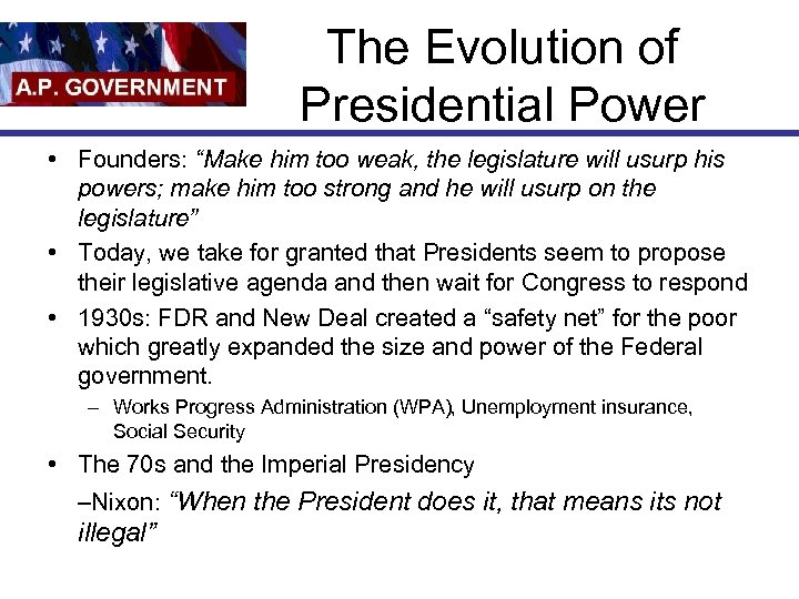 "The Evolution of Presidential Power • Founders: ""Make him too weak, the legislature will"