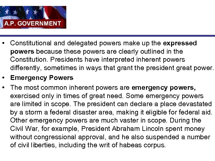 • Constitutional and delegated powers make up the expressed powers because these powers