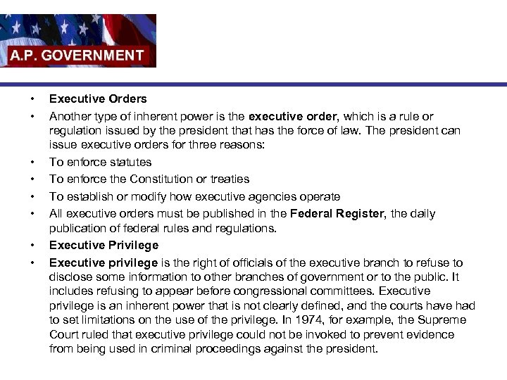 • • Executive Orders Another type of inherent power is the executive order,
