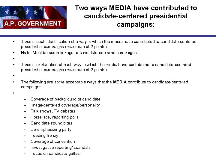 Two ways MEDIA have contributed to candidate-centered presidential campaigns: • • 1 point- each