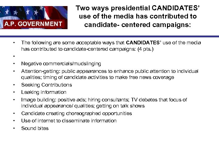 Two ways presidential CANDIDATES' use of the media has contributed to candidate- centered campaigns: