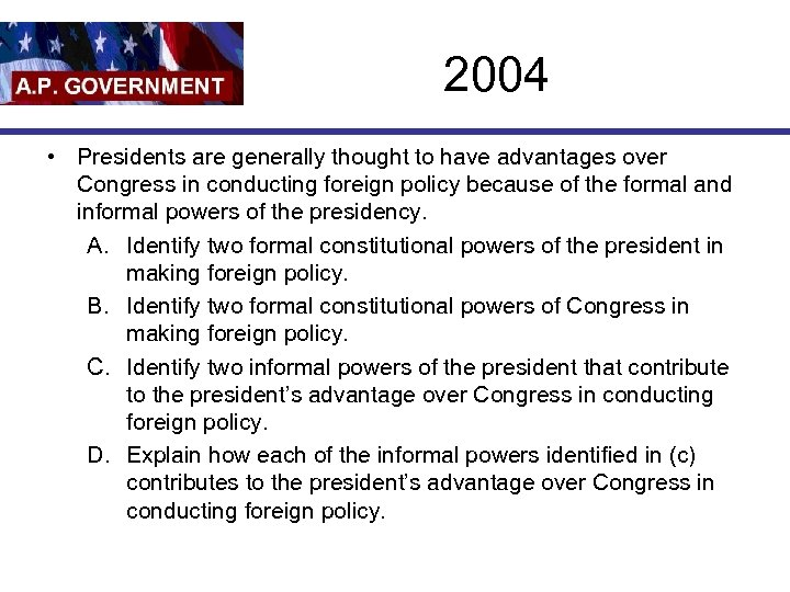 2004 • Presidents are generally thought to have advantages over Congress in conducting foreign