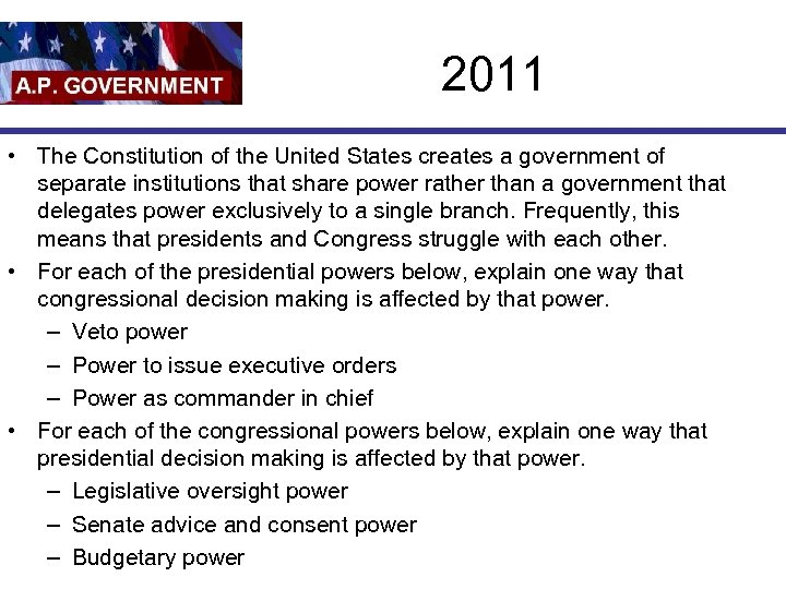 2011 • The Constitution of the United States creates a government of separate institutions