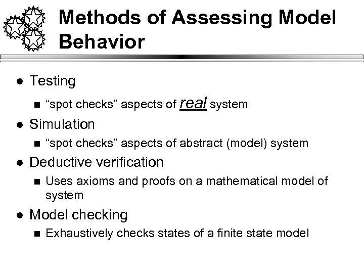 """Methods of Assessing Model Behavior l Testing n l Simulation n l """"spot checks"""""""
