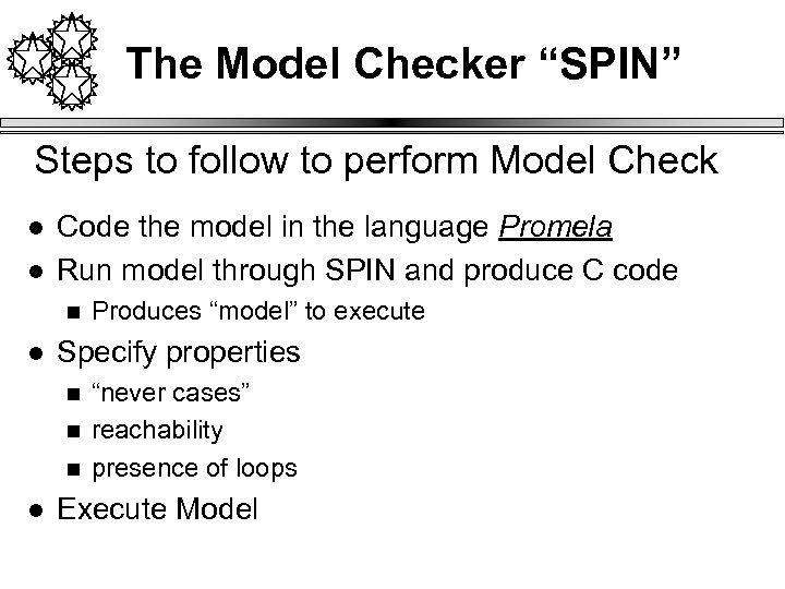 "The Model Checker ""SPIN"" Steps to follow to perform Model Check l l Code"