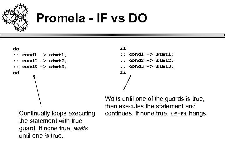 Promela - IF vs DO do : : cond 1 -> stmt 1; :