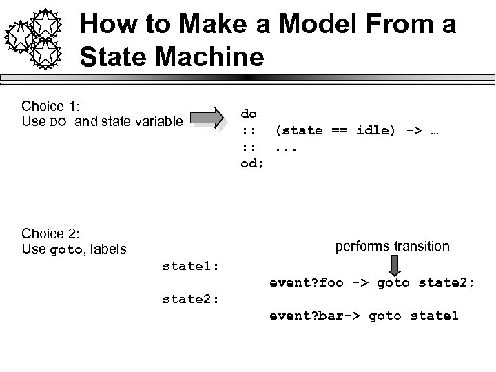 How to Make a Model From a State Machine Choice 1: Use DO and
