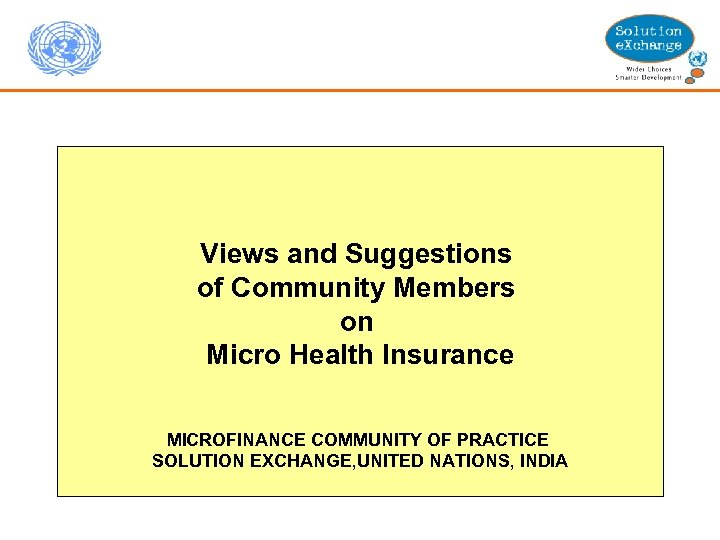 Views and Suggestions of Community Members on Micro Health Insurance MICROFINANCE COMMUNITY OF PRACTICE