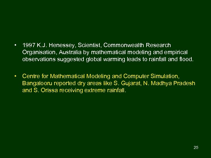 • 1997 K. J. Henessey, Scientist, Commonwealth Research Organisation, Australia by mathematical modeling