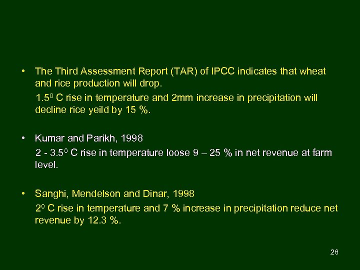 • The Third Assessment Report (TAR) of IPCC indicates that wheat and rice