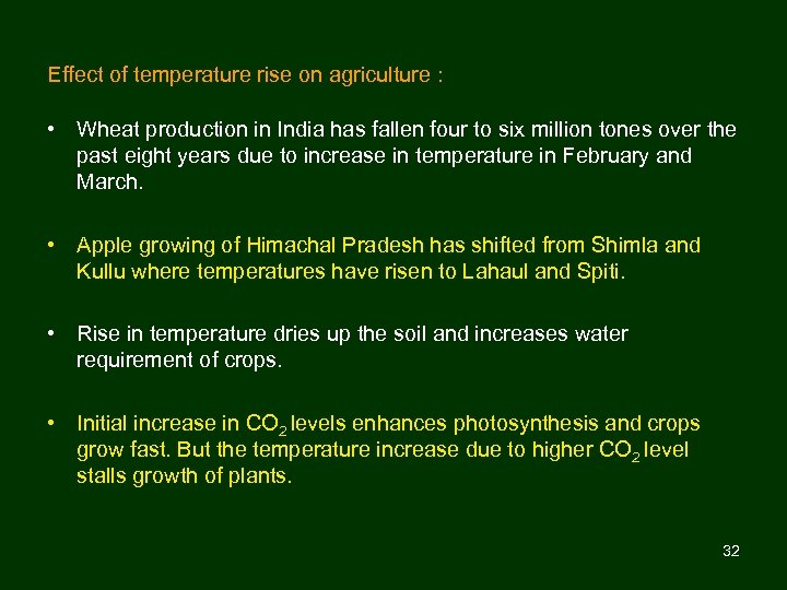 Effect of temperature rise on agriculture : • Wheat production in India has fallen