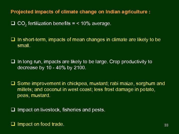 Projected impacts of climate change on Indian agriculture : q CO 2 fertilization benefits