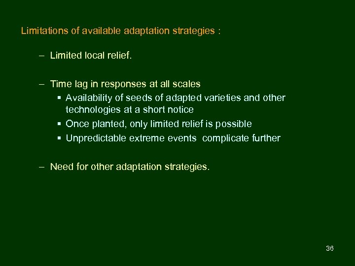 Limitations of available adaptation strategies : – Limited local relief. – Time lag in