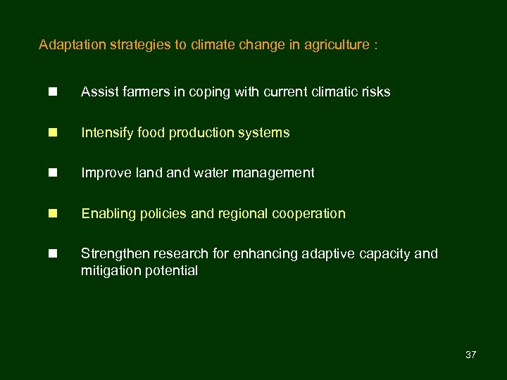 Adaptation strategies to climate change in agriculture : n Assist farmers in coping with
