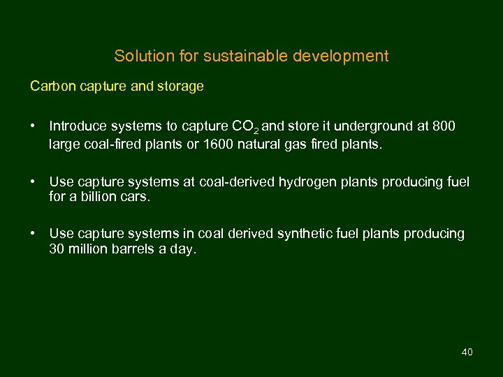 Solution for sustainable development Carbon capture and storage • Introduce systems to capture CO