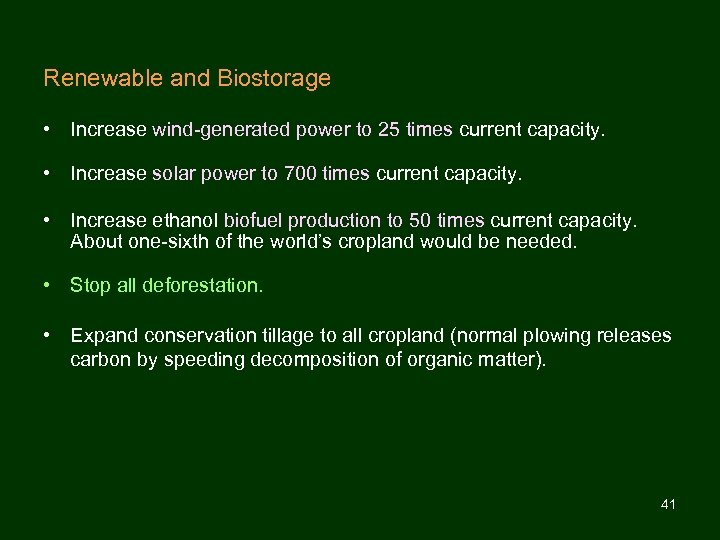 Renewable and Biostorage • Increase wind-generated power to 25 times current capacity. • Increase