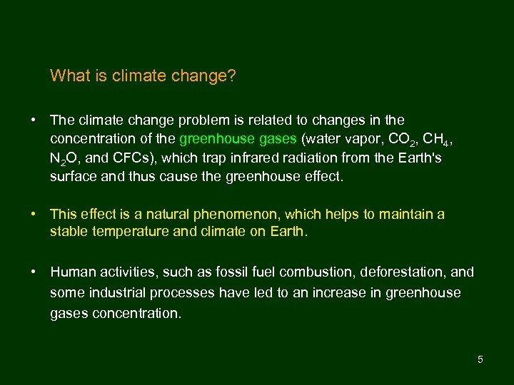 What is climate change? • The climate change problem is related to changes