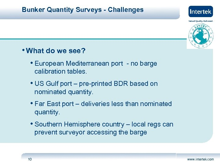 Bunker Quantity Surveys - Challenges • What do we see? • European Mediterranean port